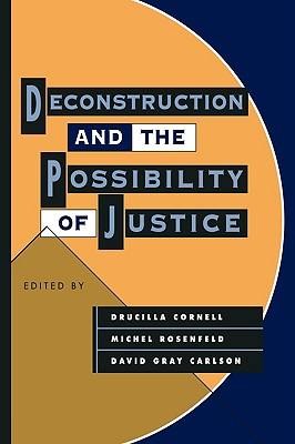 Image for Deconstruction and the Possibility of Justice
