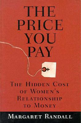 Image for The Price You Pay: The Hidden Cost of Women's Relationship to Money