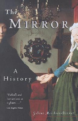 The Mirror: A History, Sabine Melchoir-Bonnet