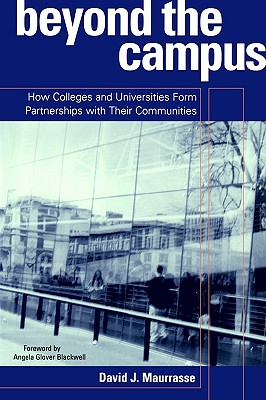 Image for Beyond the Campus: How Colleges and Universities Form Partnerships with their Communities