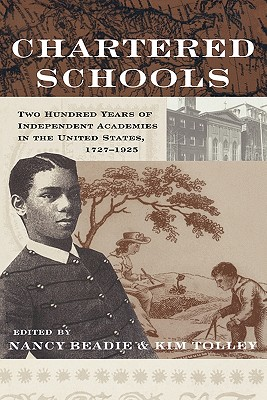 Image for Chartered Schools: Two Hundred Years of Independent Academies in the United States, 1727-1925 (Studies in the History of Education)