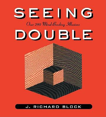 SEEING DOUBLE OVER 200 MIND BENDING ILLUSTRATIONS, BLOCK, J. RICHARD