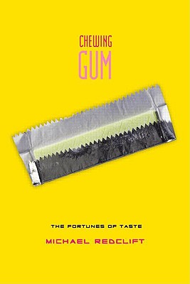 Image for CHEWING GUM : THE FORTUNES OF TASTE