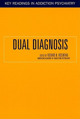 Image for Dual Diagnosis (Key Readings in Addiction Psychiatry)
