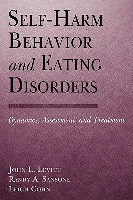 Image for Self-Harm Behavior and Eating Disorders: Dynamics, Assessment, and Treatment