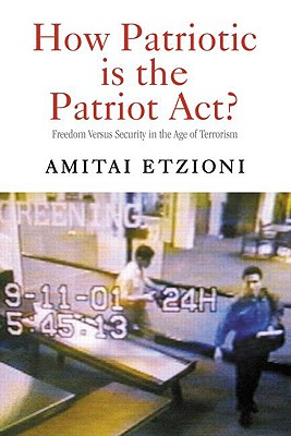 Image for How Patriotic is the Patriot Act?: Freedom Versus Security in the Age of Terrorism