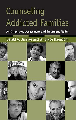 Counseling Addicted Families: An Integrated Assessment and Treatment Model, Juhnke, Gerald; Hagedorn, W. Bryce