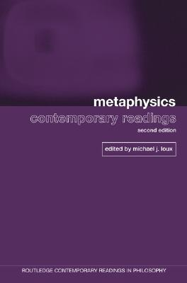 Image for Metaphysics: Contemporary Readings: 2nd Edition (Routledge Contemporary Readings in Philosophy)
