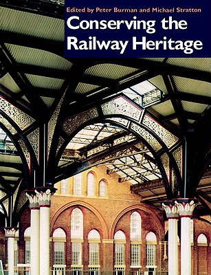 Image for Conserving the Railway Heritage
