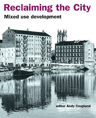 Reclaiming the City: Mixed use development (Texts in Statistical Science)
