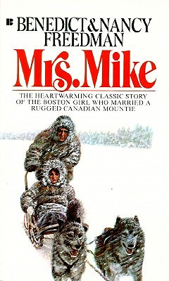 Mrs. Mike: The Story Of Katherine Mary Flannigan, Freedman, Nancy; Freedman, Benedict