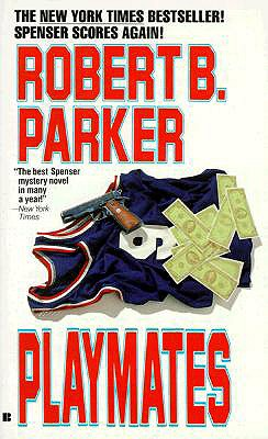 Playmates, Parker, Robert B.