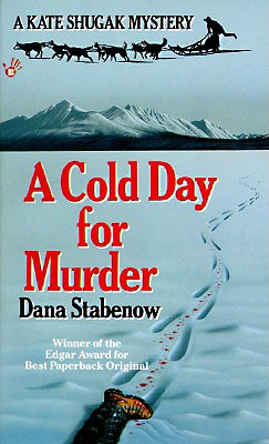 A Cold Day for Murder (Kate Shugak Mystery), Stabenow, Dana