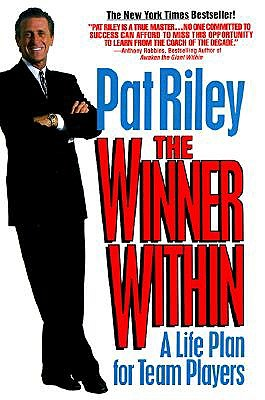The Winner Within: A Life Plan for Team Players, Pat Riley