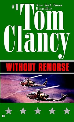 Without Remorse (A Jack Ryan Novel), Clancy, Tom