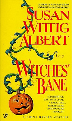 Witches' Bane (China Bayles 2), Albert, Susan Wittig