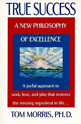 Image for True Success: A New Philosophy of Excellence