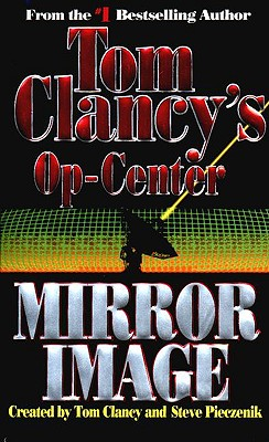 OP-CENTER, MIRROR IMAGE, Clancy, Tom & Pieczenick, Steve