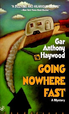 Going Nowhere Fast, Haywood, Gar Anthony