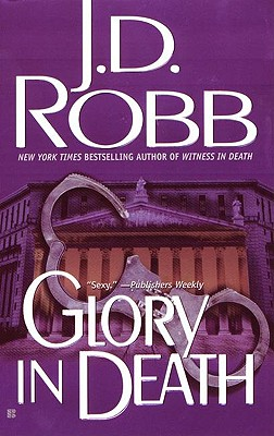 Glory in Death (In Death (Paperback)), J. D. ROBB, NORA ROBERTS