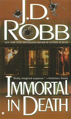 Immortal in Death (In Death, Book 3), Robb, J. D.; Roberts, Nora