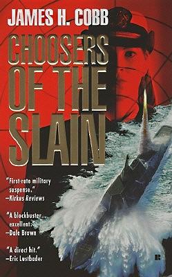 Choosers of the Slain, JAMES H. COBB