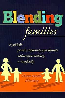 Image for Blending Families: A Guide for Parents, Stepparents, Grandparents and Everyone Building a Successful New Family