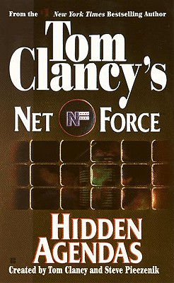Hidden Agendas (Tom Clancy's Net Force, No. 2), TOM CLANCY, STEVE PIECZENIK