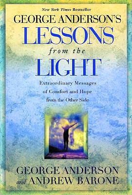 Image for George Anderson's Lessons from the Light: Extraordinary Messages of Comfort and