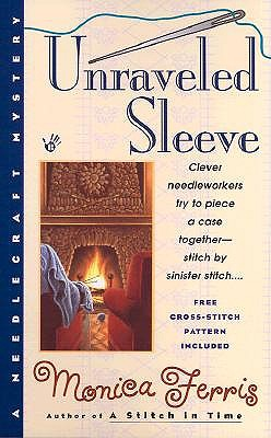 Unraveled Sleeve (Needlecraft Mysteries), MONICA FERRIS
