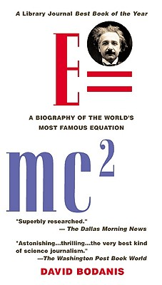 E=mc2: A Biography of the World's Most Famous Equation, Bodanis,David