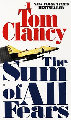 The Sum of All Fears (A Jack Ryan Novel), Clancy, Tom