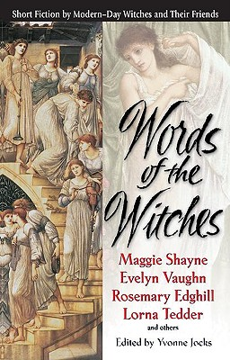 Words of the Witches, Yvonne Jocks; Rosemary Edghill; Lorna Tedder; Evelyn Vaughn; Editor-Maggie Shayne