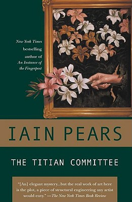 The Titian Committee (Jonathan Argyll Mysteries), Iain Pears