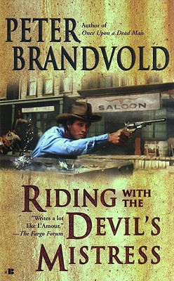 Riding with the Devil's Mistress, PETER BRANDVOLD