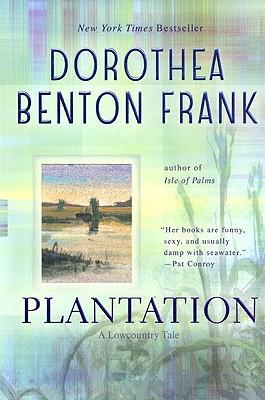 Plantation (Lowcountry Tales), Dorothea Benton Frank