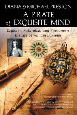 Image for A Pirate of Exquisite Mind: The Life of William Dampier: Explorer, Naturalist, and Buccaneer