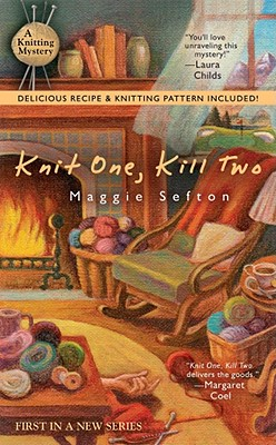 Knit One, Kill Two (Knitting Mysteries, No. 1), Maggie  Sefton