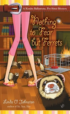 Image for Nothing to Fear but Ferrets (Kendra Ballantyne, Petsitter Mysteries, No. 2)