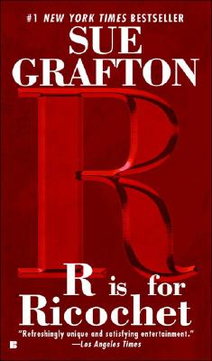 R Is For Ricochet (Kinsey Millhone Mysteries), SUE GRAFTON