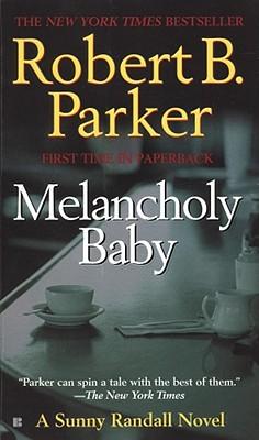 Melancholy Baby (Sunny Randall), Parker, Robert B.