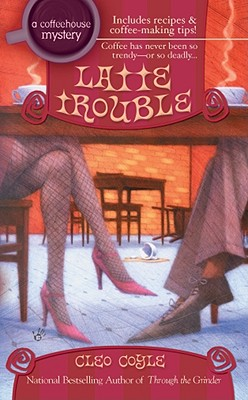 Image for Latte Trouble (Coffeehouse Mysteries, No. 3)