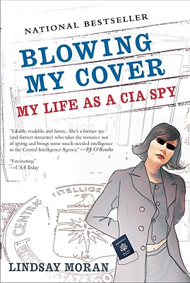 """Blowing My Cover: My Life as a CIA Spy, """"Moran, Lindsay"""""""