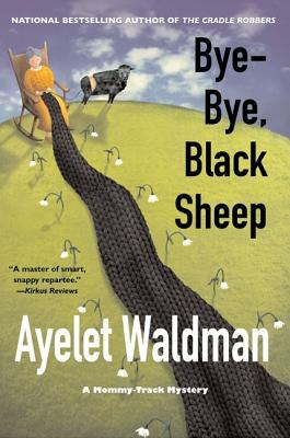 Image for Bye-Bye, Black Sheep: A Mommy-track Mystery (Mommy-Track Mysteries)