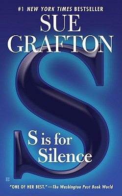 """S"" is for Silence (A Kinsey Millhone Mystery, Book 19), Grafton, Sue"