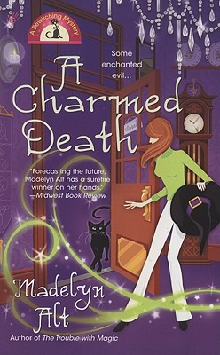 """A Charmed Death (Bewitching Mysteries, No. 2)"", ""Alt, Madelyn"""