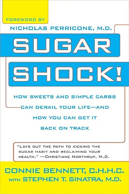 Image for Sugar Shock!: How Sweets and Simple Carbs Can Derail Your Life--and How You Can Get Back on Track