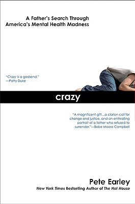 Image for Crazy: A Father's Search Through America's Mental Health Madness