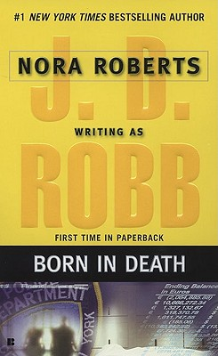 Born in Death, Robb, J. D.