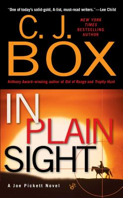 In Plain Sight (A Joe Pickett Novel), C. J. Box